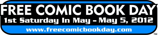 free comic book day 2012 banner 600x133 Free Comic Book Day is this Saturday, May 5th!
