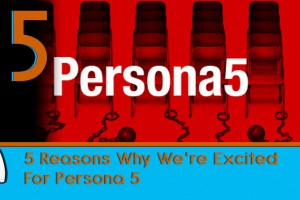 5-Reasons-Why-We're-Excited-For-Persona-5
