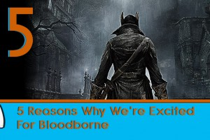 5-reasons-why-we_re-excited-for-bloodborne