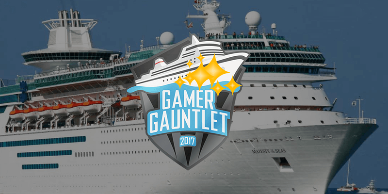 Gamer Gauntlet Cruise 2017